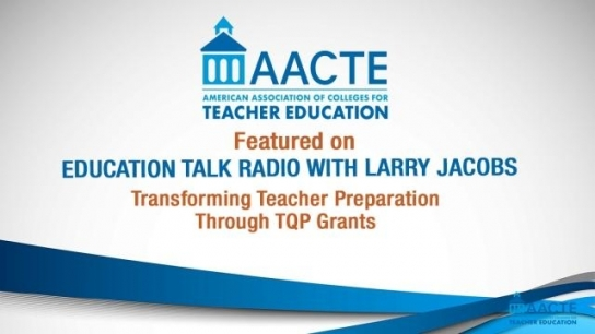 EduTalk Radio Interview With AACTE: Transforming Teacher Prep