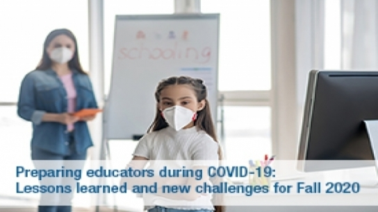 AACTE and EdPrepLab: Preparing Educators During COVID-19: Lessons Learned and New Challenges for Fall 2020